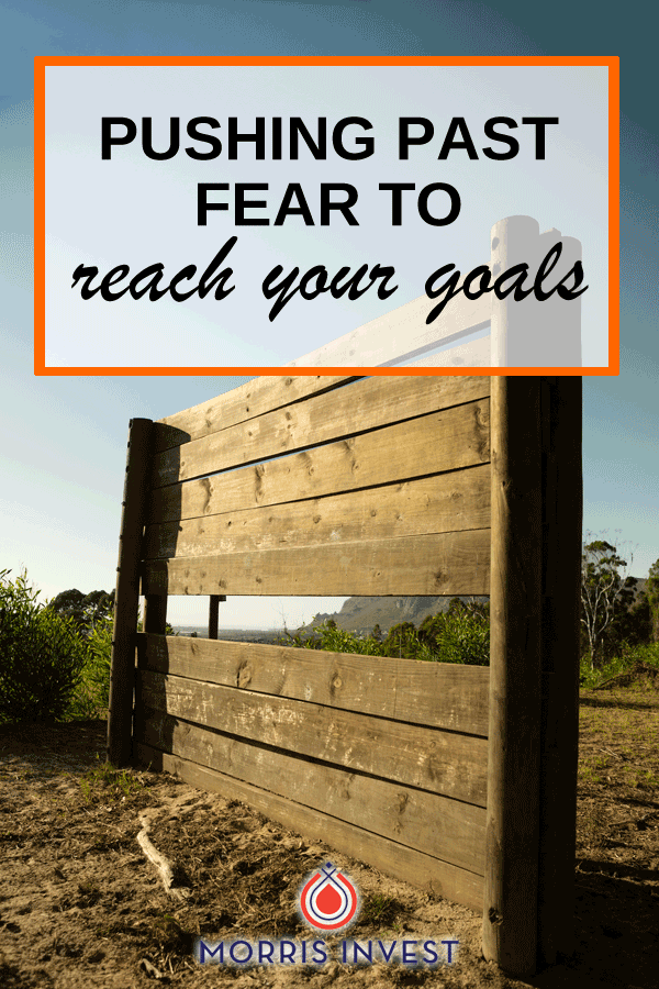 Many people don't fully pursue real estate investing opportunities, simply because they are held back by fear. Here's how to push past fear to reach your goals.