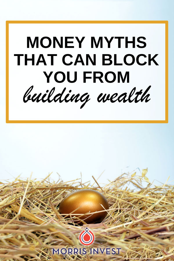There are many widely-held financial beliefs and norms that are simply not true, and can block you from building wealth.
