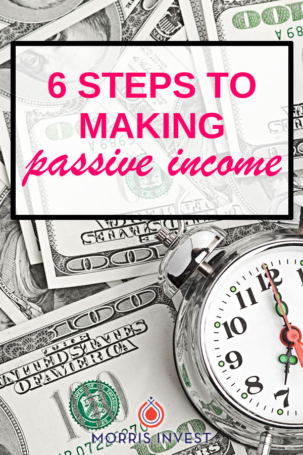 Six specific steps you can take in order to reach your goal of making passive income this year.