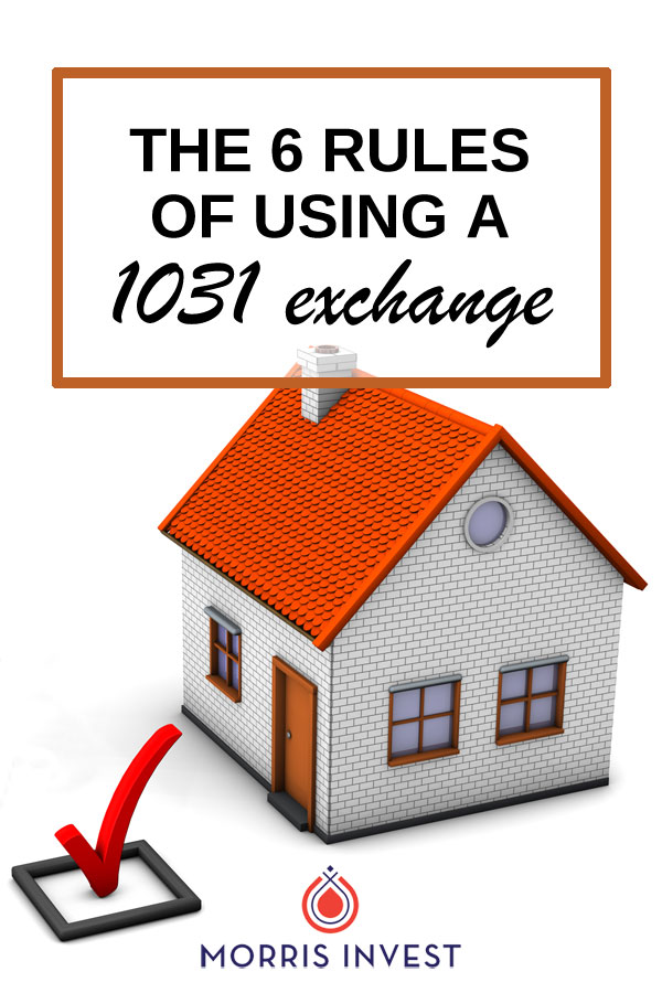 The six rules you MUST follow when conducting a 1031 exchange. | Investing in real estate | Real estate investing |Investments