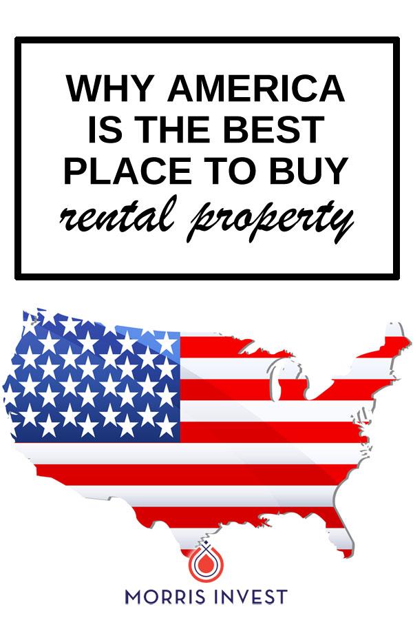 What makes America the best place to invest in rental property, whether you're an American or an international investor.