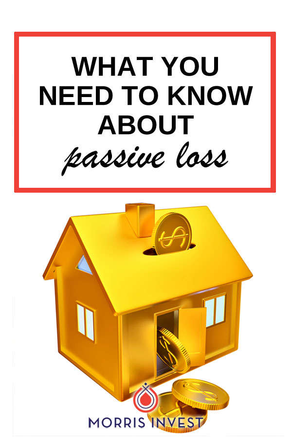 """Although the word """"loss"""" has a negative connotation, a passive loss in your real estate business can actually help you save money! Here's what you need to know."""