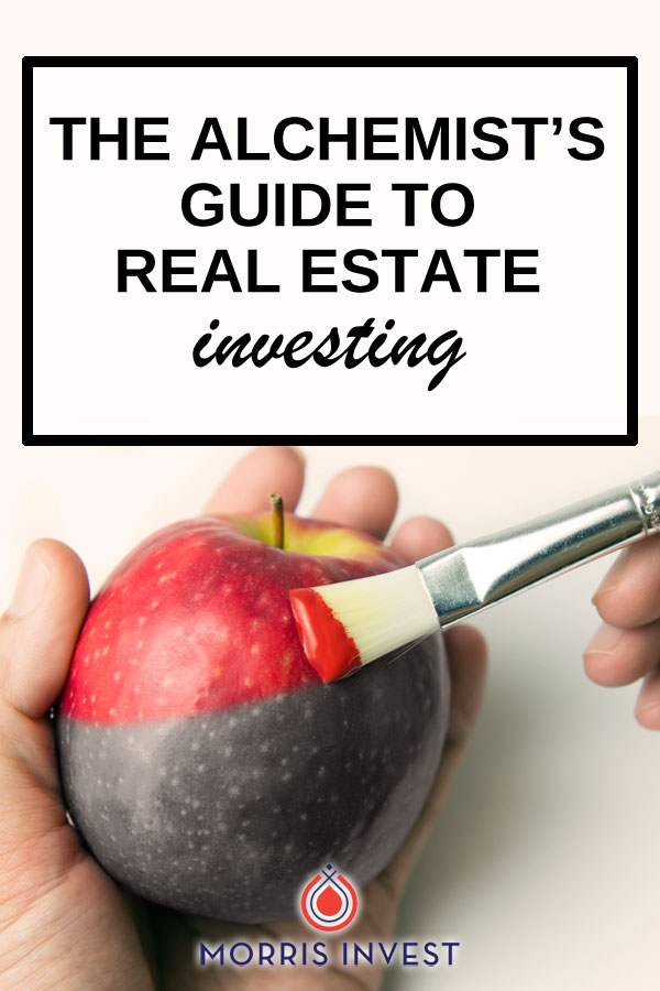 We discuss several of the overarching themes from  The Alchemist , and apply those ideas to real estate investing.