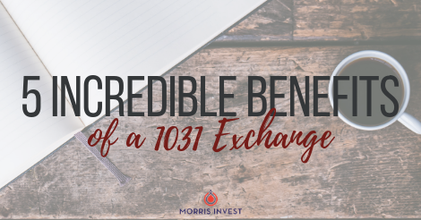5 incredible benefits of 1031 exchange.png