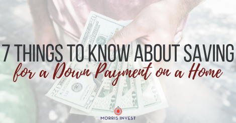 7 things to know about saving for a down payment.png
