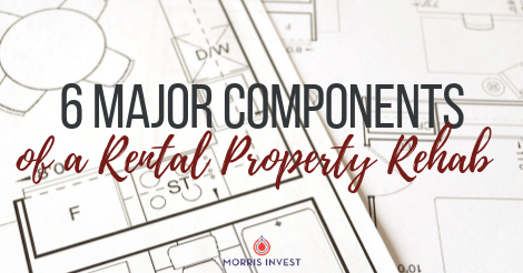 6 major components of a rental property rehab.png