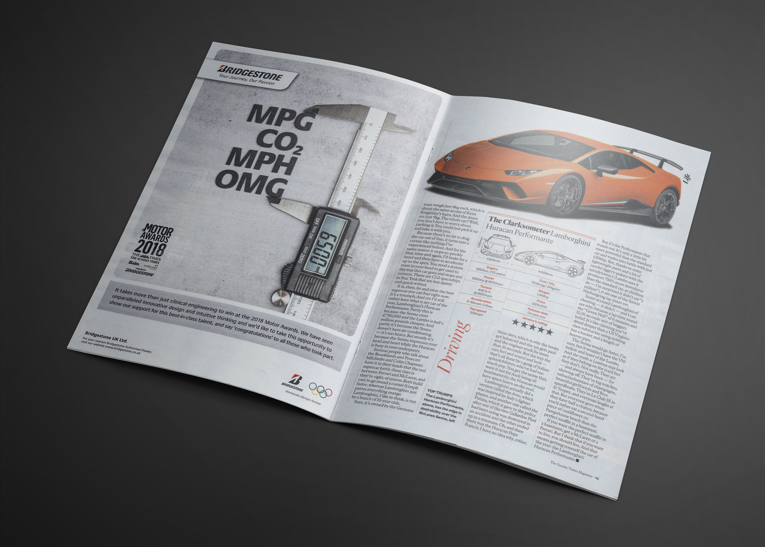 Press advertising. Concept. Design & Layout. Copywriting.    This ad communicated Bridgestone's sponsorship of The Sunday Times 2018 Motor Awards.   The pithy, attention-grabbing headline and visual combination, underpins their technical excellence and attention to detail, without the need to show a tyre.   Commissioned at Key Parker  keyparker.co.uk