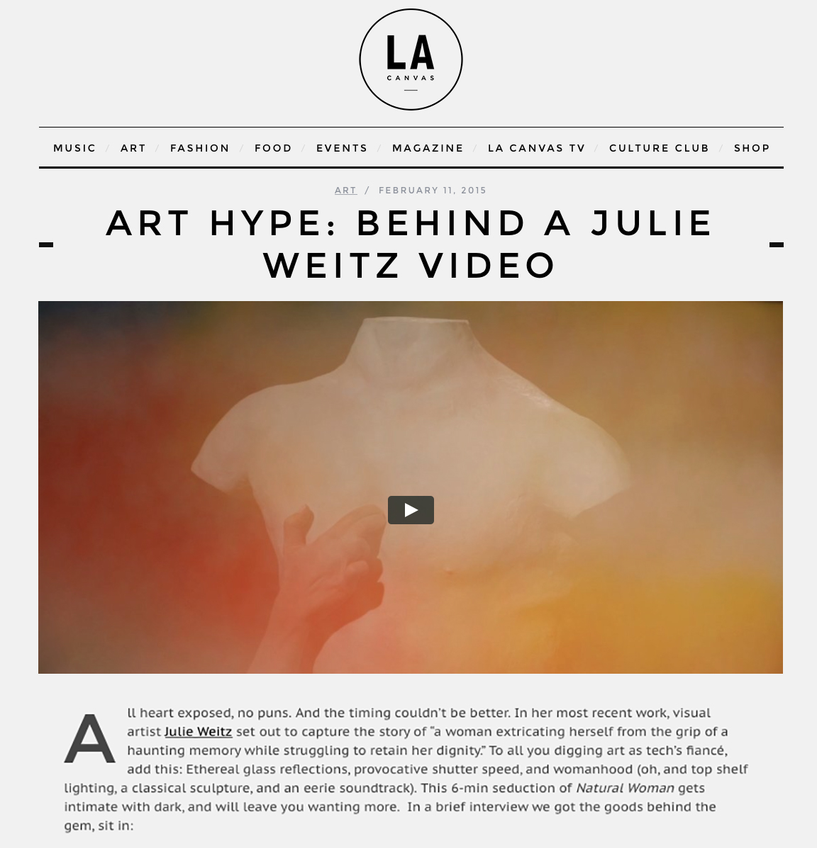 "Gleason, Angela, ""Art Hype: Behind a Julie Weitz Video,"" LA Canvas,   February 11, 2015."