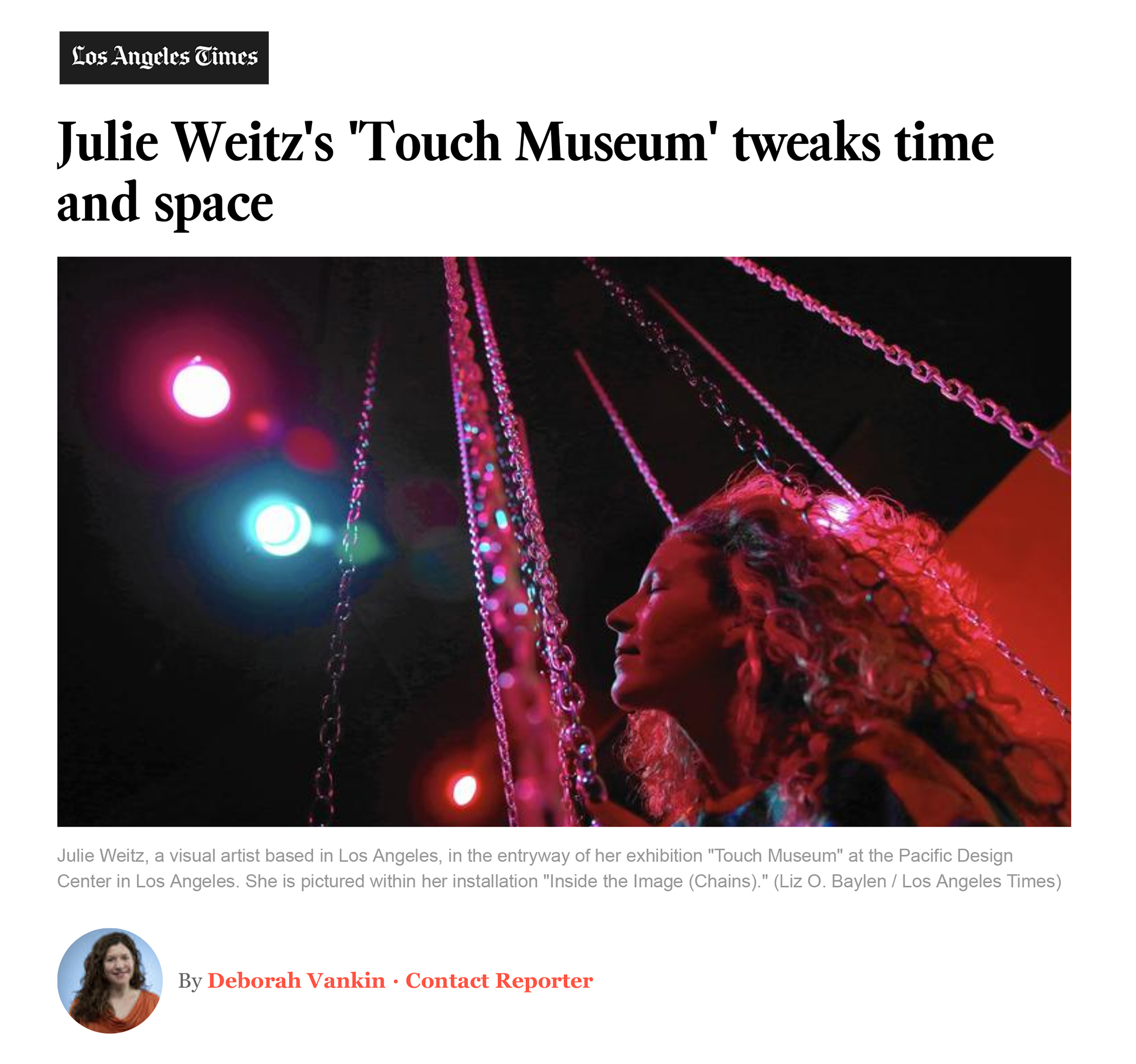"Vankin, Deborah, ""Julie Weitz's 'Touch Museum' Tweaks Time and Space,"" L.A. Times, January 3, 2016."