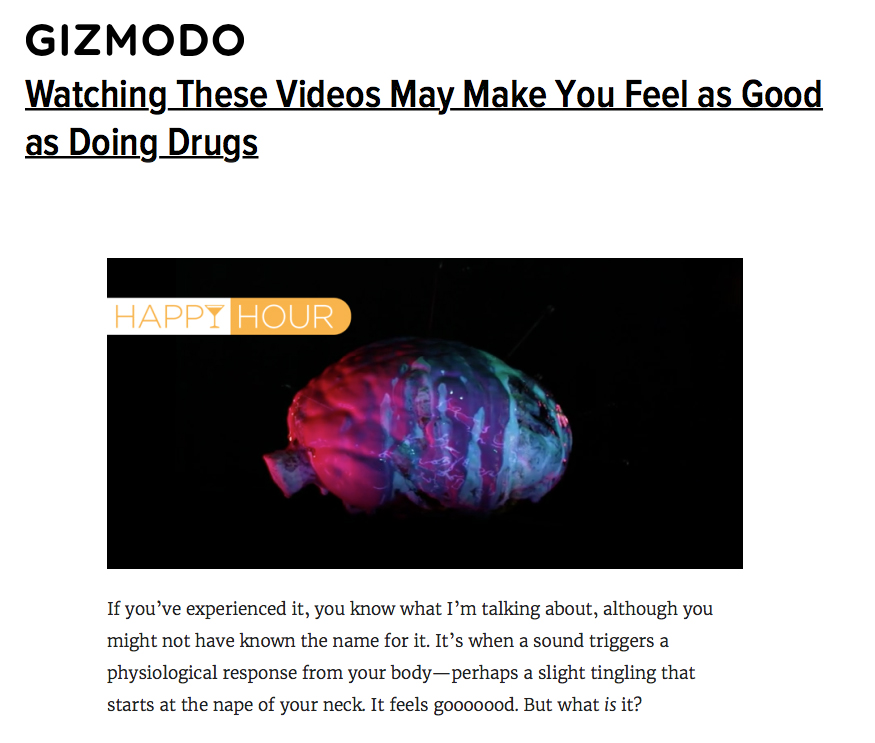 "Walker, Alissa, ""Watching These Videos May Make You Feel As Good As Doing Drugs,"" Gizmodo, February 13, 2016."