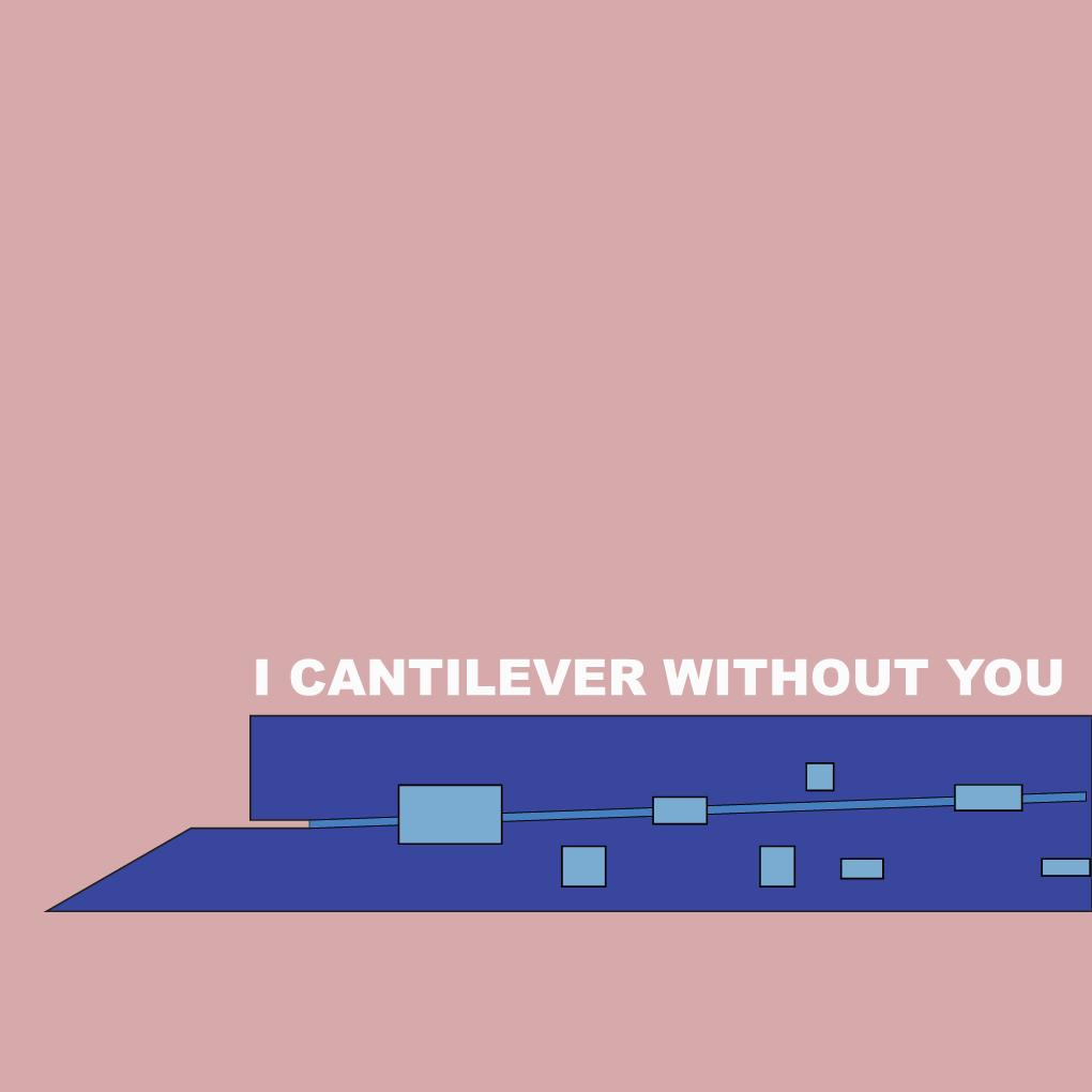 I cantilever without you Valentine_Brita.jpg