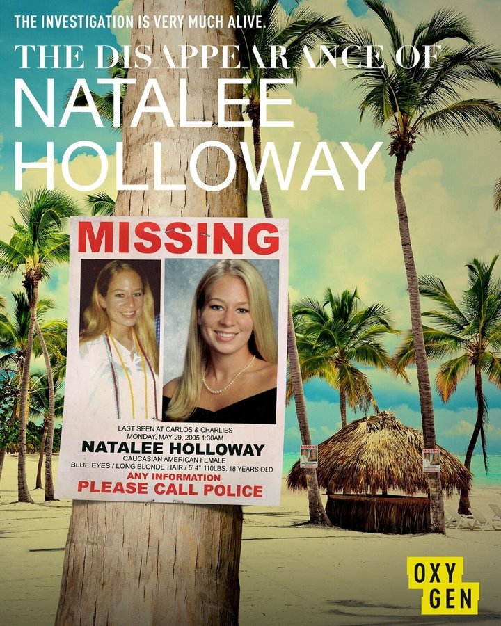 THE DISAPPEARANCE OF: NATALEE HOLLOWAY (OXYGEN) - Since her mysterious disappearance, Natalee's family has plagued by false leads and confessions of what happened that night. Then, two years ago, Natalee's father Dave Holloway, was presented with the most promising lead to date. A first-hand account from someone who claims to actually know the specifics of what happened to her and the remains of her body. This could be Dave Holloway's final chance at getting justice for his daughter and finally having peace for his family after so many years. This six-part series will follow Dave Holloway and a private investigator as they delve into this new lead. This riveting and shocking series will be an active journey with new evidence, never-before-seen footage, and real potential for resolution. Series aired August 2017 on Oxygen.