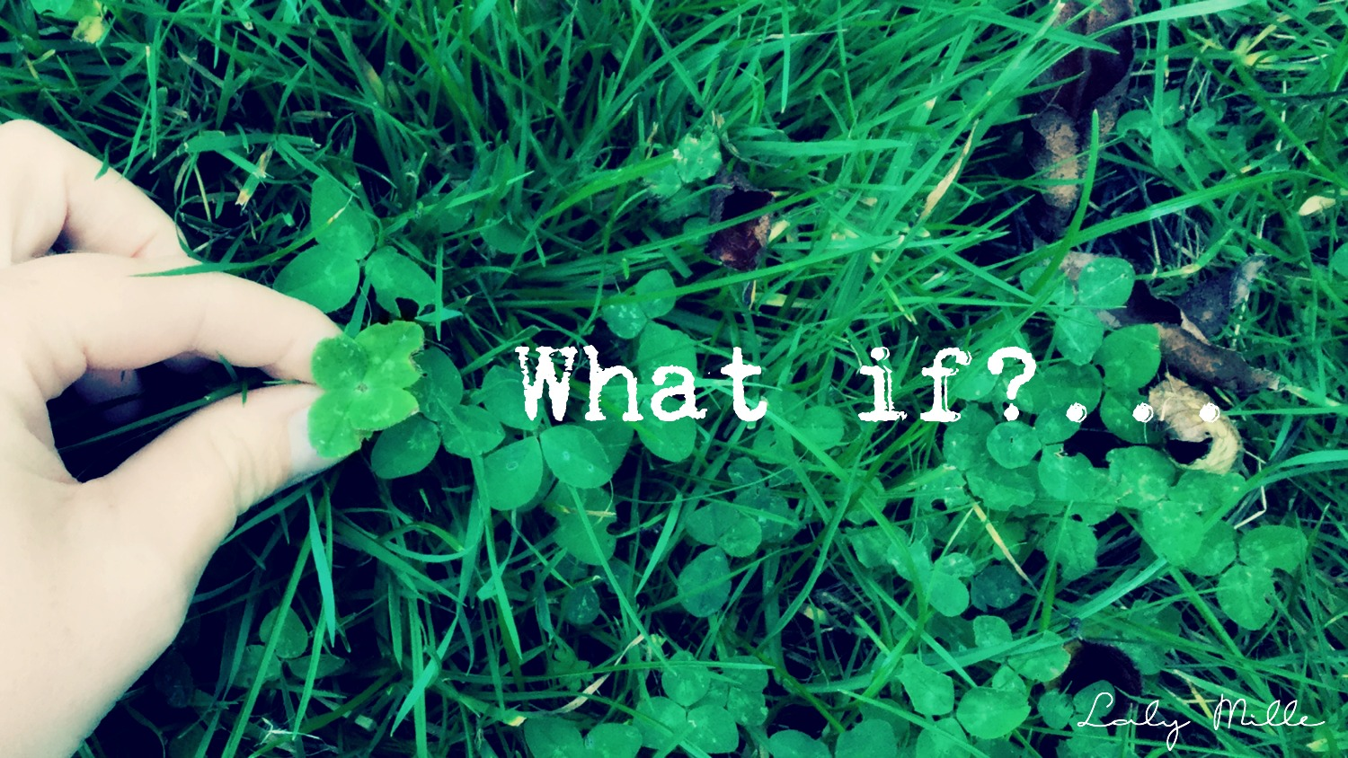 What if?... Invite magic into your life this year © 2016 Laly Mille