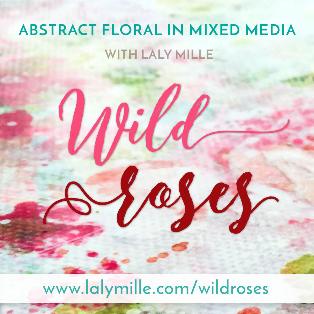 Wild Roses abstract floral mixed media painting lesson with Laly Mille