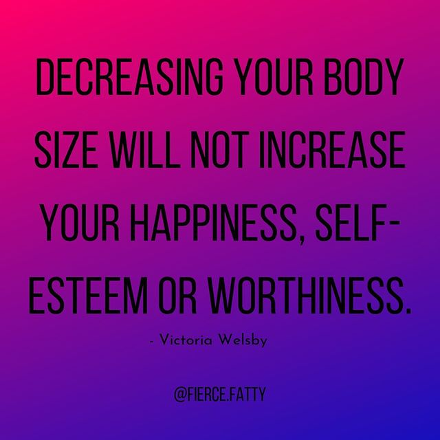 "DECREASING YOUR BODY SIZE WILL NOT INCREASE YOUR HAPPINESS, SELF-ESTEEM OR WORTHINESS!  Diet companies and the diet culture we live in tells us that losing weight will bring us a shit ton of magical things...body satisfaction, self-love, happiness, people staring lustfully at our thinness, money raining from the sky, a clean bill of health, all our problems will disappear, our relationships will be better, our spouse will be SO ATTRACTED TO US!...deep down what it promises us is love and acceptance.  Having a smaller body does mean that society will oppress you less, you will be less stigmatized, BUT it doesn't mean people will not still judge your body negatively...and the biggest judge around...is ourselves!  When I lost a shit ton of weight and became ""straight-sized"" I didn't like my body any better. In fact, I started to compare it to even more unrealistic standards of beauty.  Yes, I fit into smaller clothes, but I didn't have a thigh gap.  Yes, I had less fat, but I still had cellulite.  Yes, I could shop in a lot more places, but my stomach wasn't toned.  It was a self-destructive spiral. One which meant that I could NEVER be happy.  And on top of that: DIETS DON'T WORK!!!! The maximum efficacy rate of a diet is 5%, but depending on your size it's closer to 1%. Going on diets increases our body weight in the long term. Of course, it's dead easy to lose weight when you start a diet, but after a short time our bodies begin to fight back in wonderful ways and make it close to impossible to get to that ""dream weight"". Promises that diets make:  1. Dieting will make you thin  2. Which will make your body good/acceptable  3. Which will make you worthy of love and respect  Dieting reality:  1. Very high chance will make you fatter  2. Will increase your chances of developing disordered eating patterns or a full-blown eating disorder  3. Will increase feelings of worthlessness (when you inevitably put on weight), body dissatisfaction and overall wellbeing will be negatively impacted  So, if dieting doesn't work and doesn't give you the things you want then what do you do instead?  The answer: CAPTION CONTINUED IN COMMENTS!"