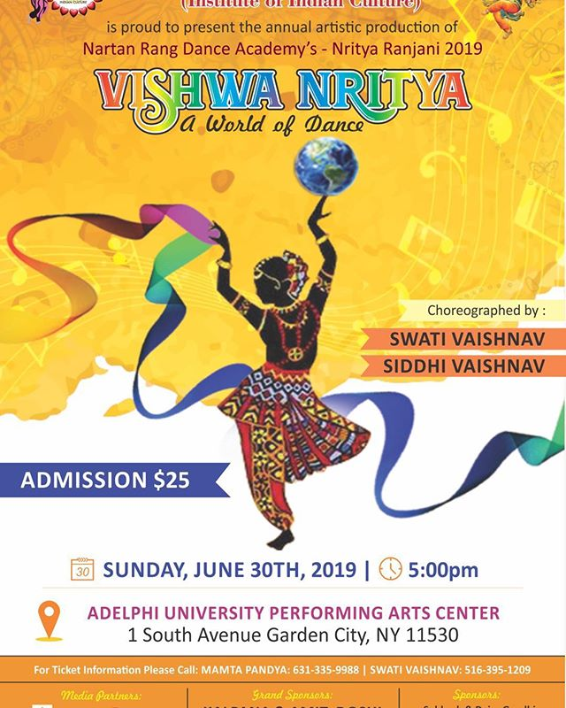 Dance: A way to express your feelings without words. A universal language of expressions. The feeling of taking flight without wings. Come join us & watch our 94 dancers move their feet to the beat of their hearts.  Sunday, June 30th, 2019 at 5pm Adelphi University Performing Arts Center.  Choreography: Swati Vaishnav/Siddhi Vaishnav Assistant: Ciera Paily Graphic designer: Krina Pithwa  Kadakia. Costumes: Venukala Mr Sudeep Bajaj