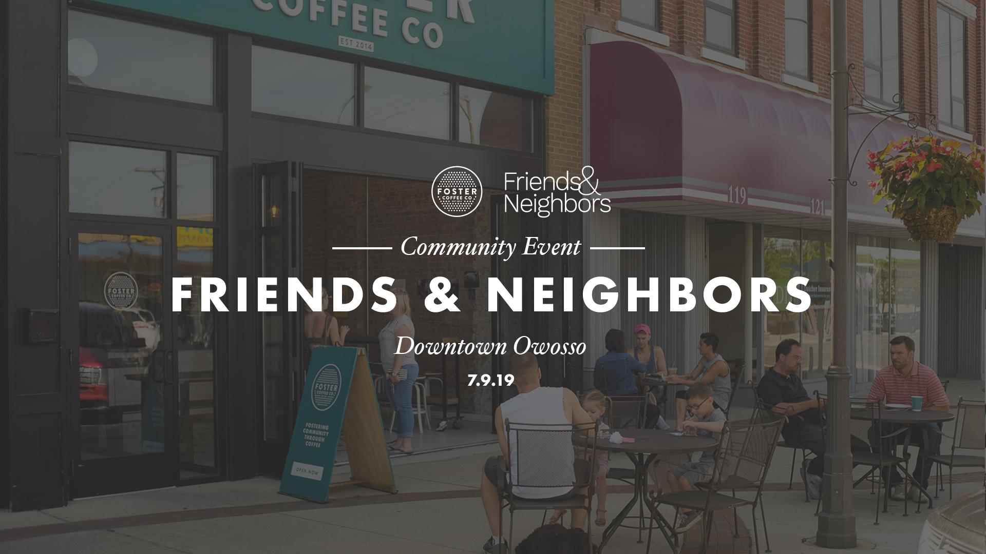 Friends&Neighbors_7.9.19.jpg