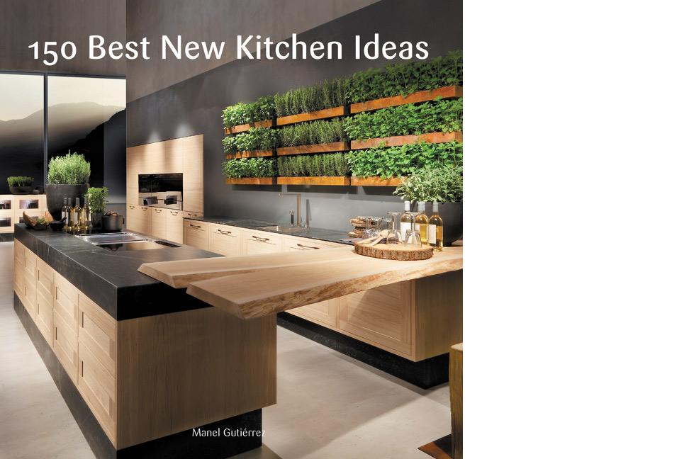 """""""150 Best New Kitchen Ideas"""" by Manel Gutiérrez -Harper Collins"""