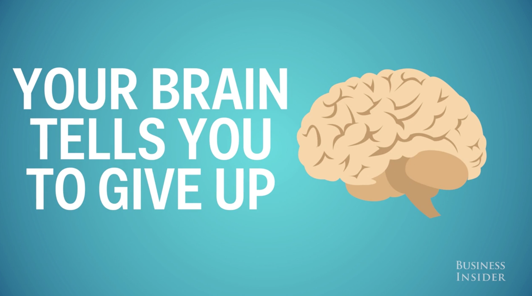 Does your brain tell you to give up?