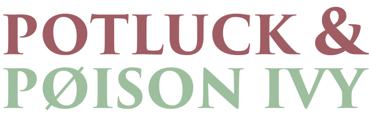 Potluck & Poison Ivy