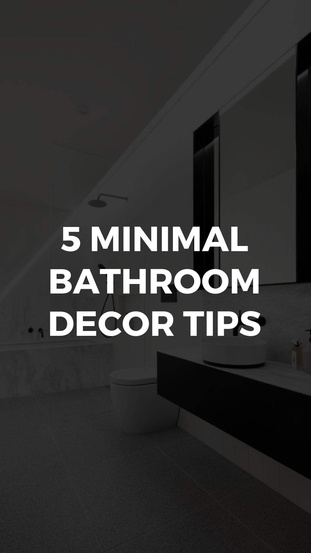 Minimal bathroom decor tips.jpg