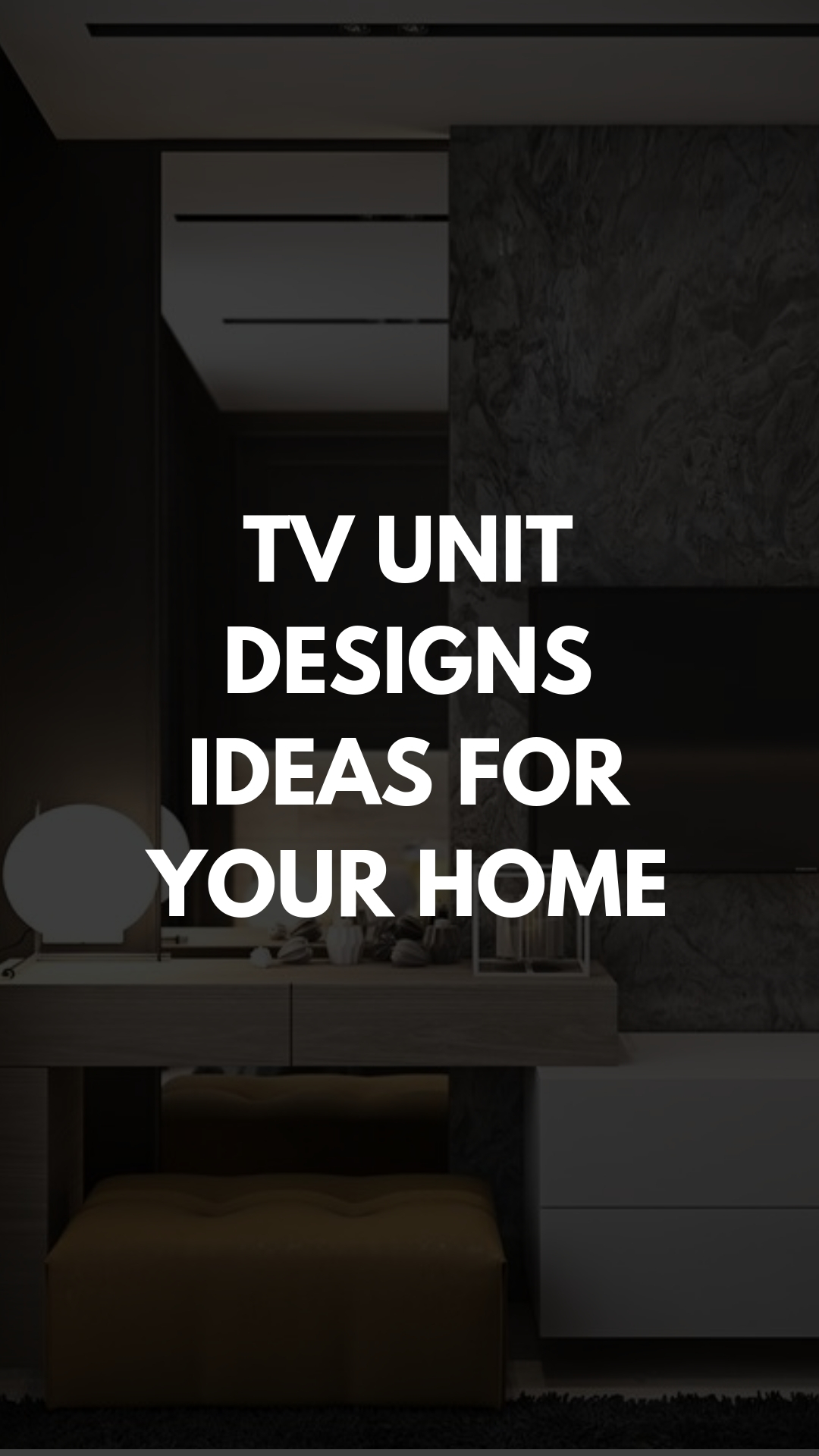 TV UNIT DESIGNS IDEAS FOR YOUR HOME.jpg