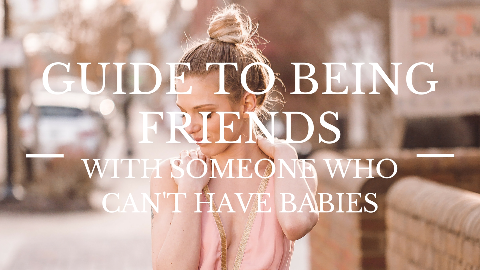 Guide to being friends with someone with infertility