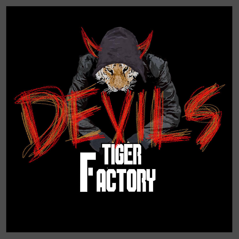 "Tiger Factory  - ""Devils""  2015"