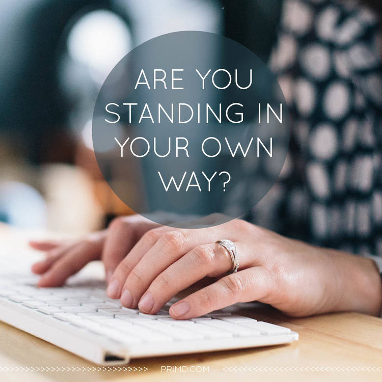 Are You Standing In Your Own Ways - Prim'd Marketing Blog