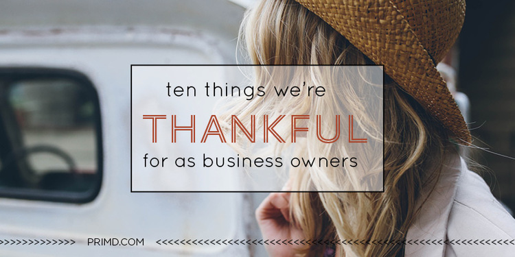 Ten Things We're Thankful For As Business Owners