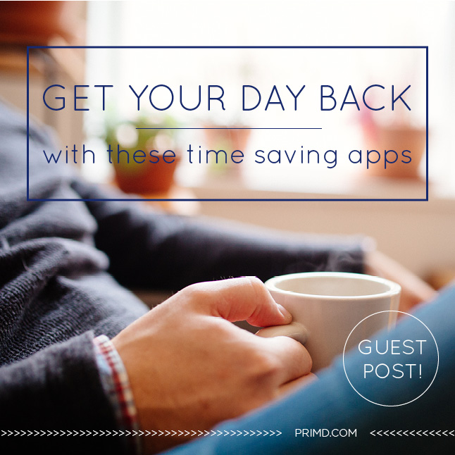 Get your Day Back With These Time Saving Apps - Prim'd Marketing blog