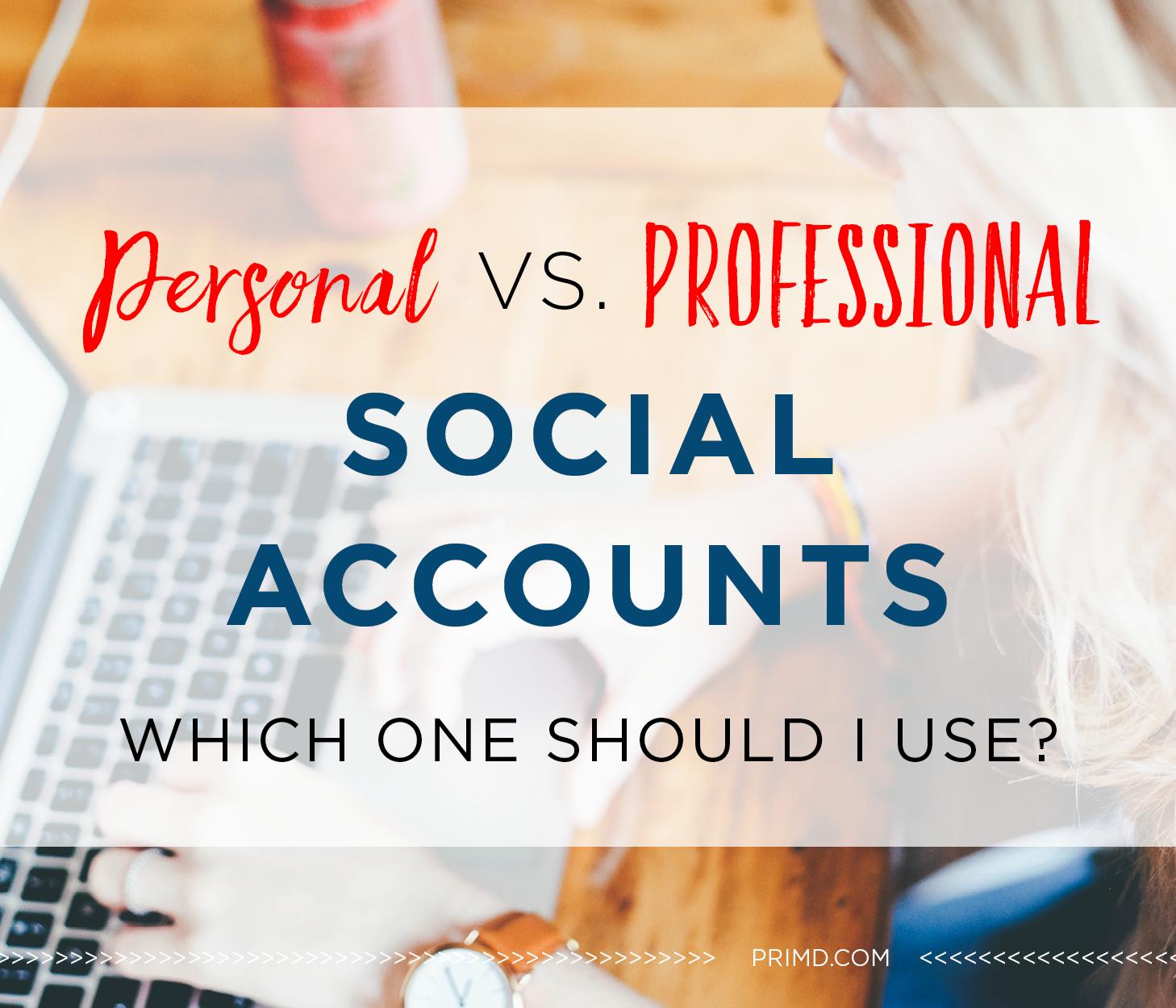A Personal Vs Professional Social Account