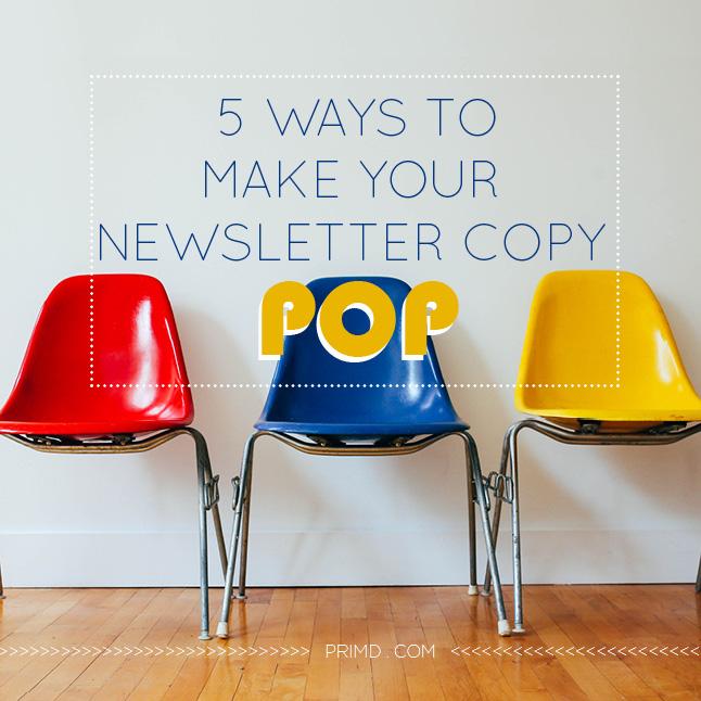 5 Ways To Make Your Newsletter Pop - Prim'd Marketing blog