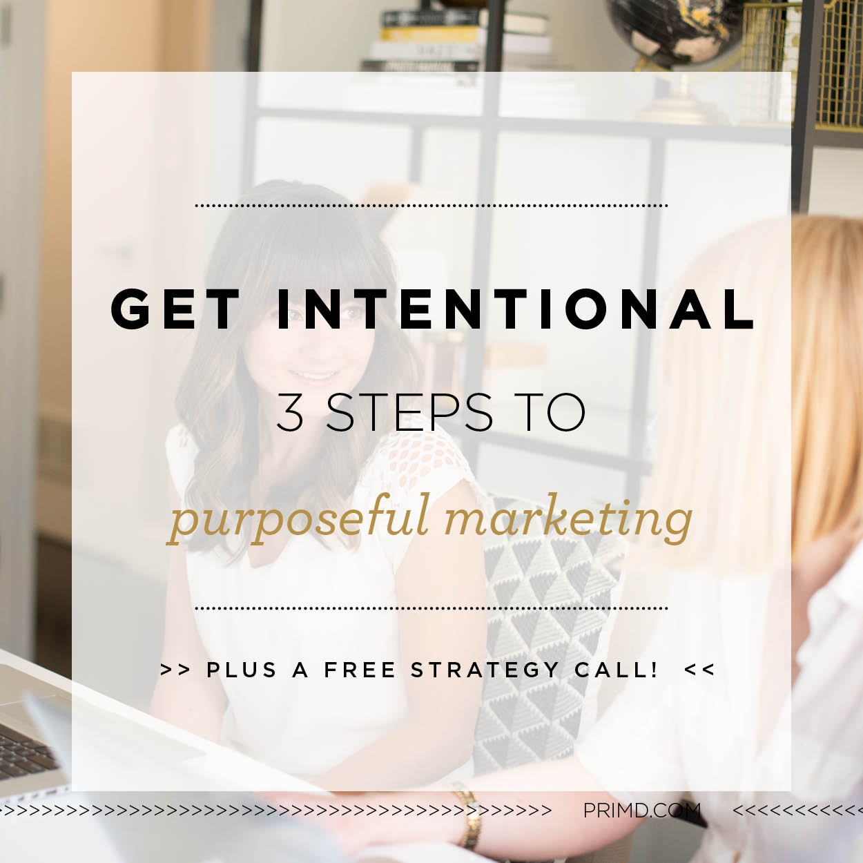 Primd Marketing - Get Intentional With Your marketing