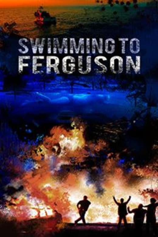 Swimming to Ferguson