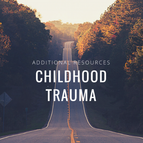 Additional Resources (Childhood Trauma).png