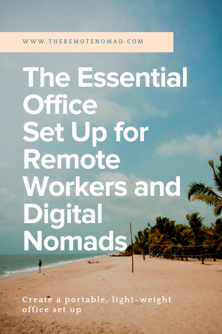 The Essential Office Set Up for Remote Workers and Digital Nomads.png