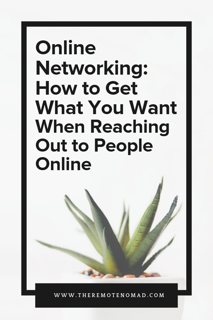 Online Networking: How to Get What You Want When Reaching Out to People Online.png