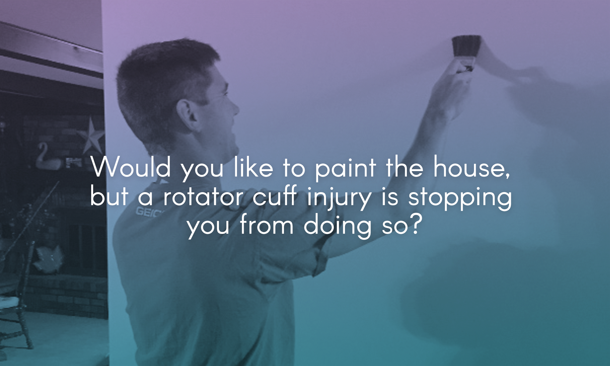 Would you like to paint the house, but a rotator cuff injury is stopping you from doing so?