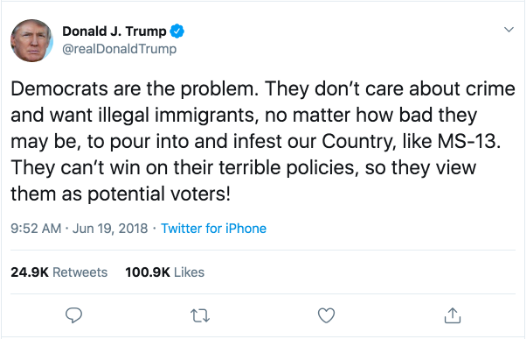 "President Trump says immigrants ""infest"" our country. Via Twitter. June 19, 2018."