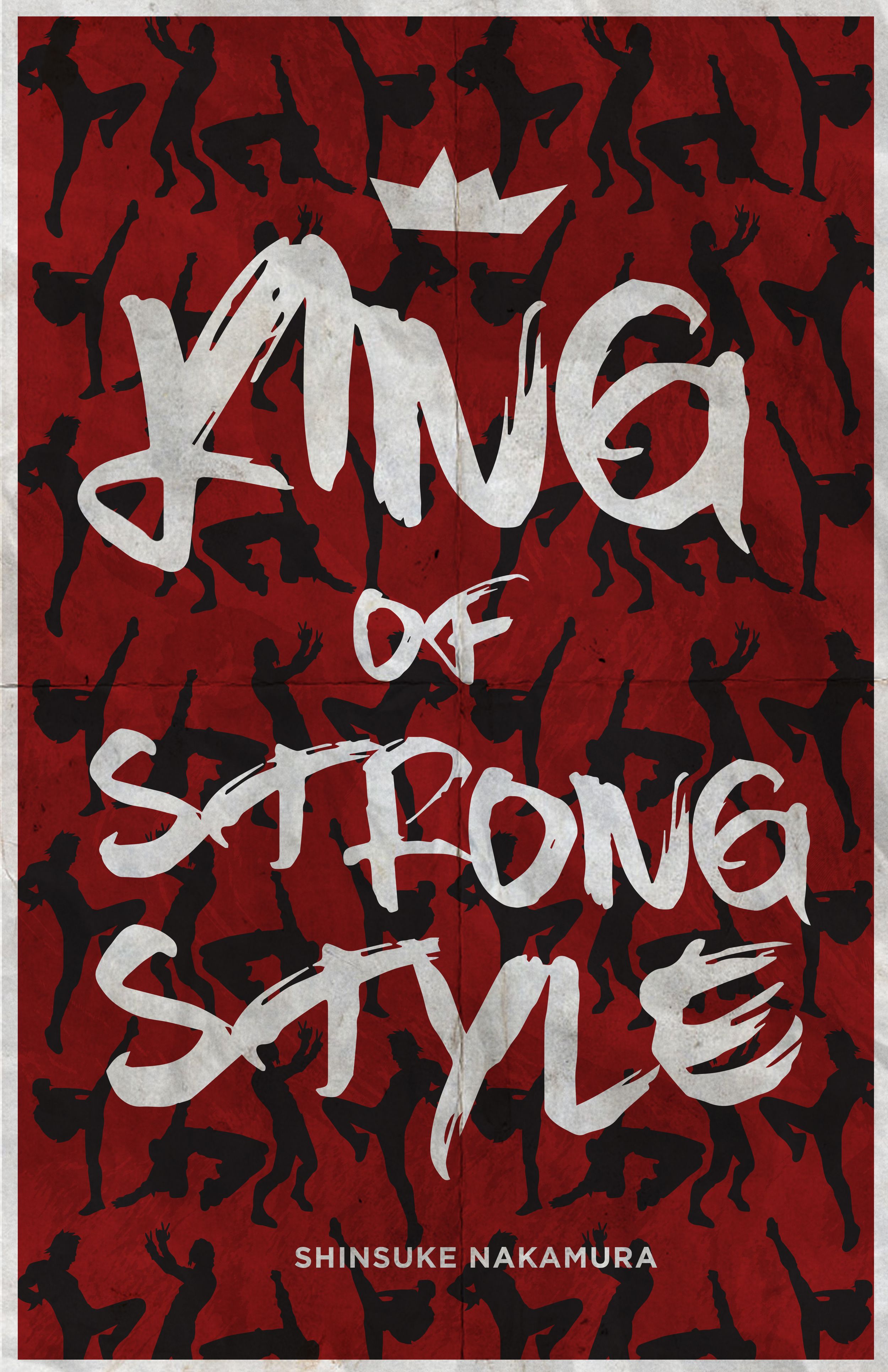 King of Strong Style: Shinsuke Nakamura