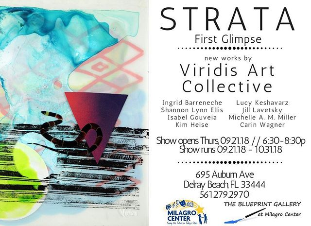Yay! Please join us - our new collaboration STRATA will be on view 9/21-10/31 Opening night is Thurs 9/21 @ 6:30p at the Blueprint Gallery @ 695 Auburn Ave, Delray Beach #viridisartcollective #exhibition #contemporaryart #collaboration #floridaartist #drawing #painting #collage #mixedmedia #affordableart #artcollectors #strata #milagrocenter #blueprintgallery #delrayart