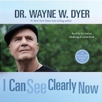 Wayne Dyer I can See Clearly Now.jpg