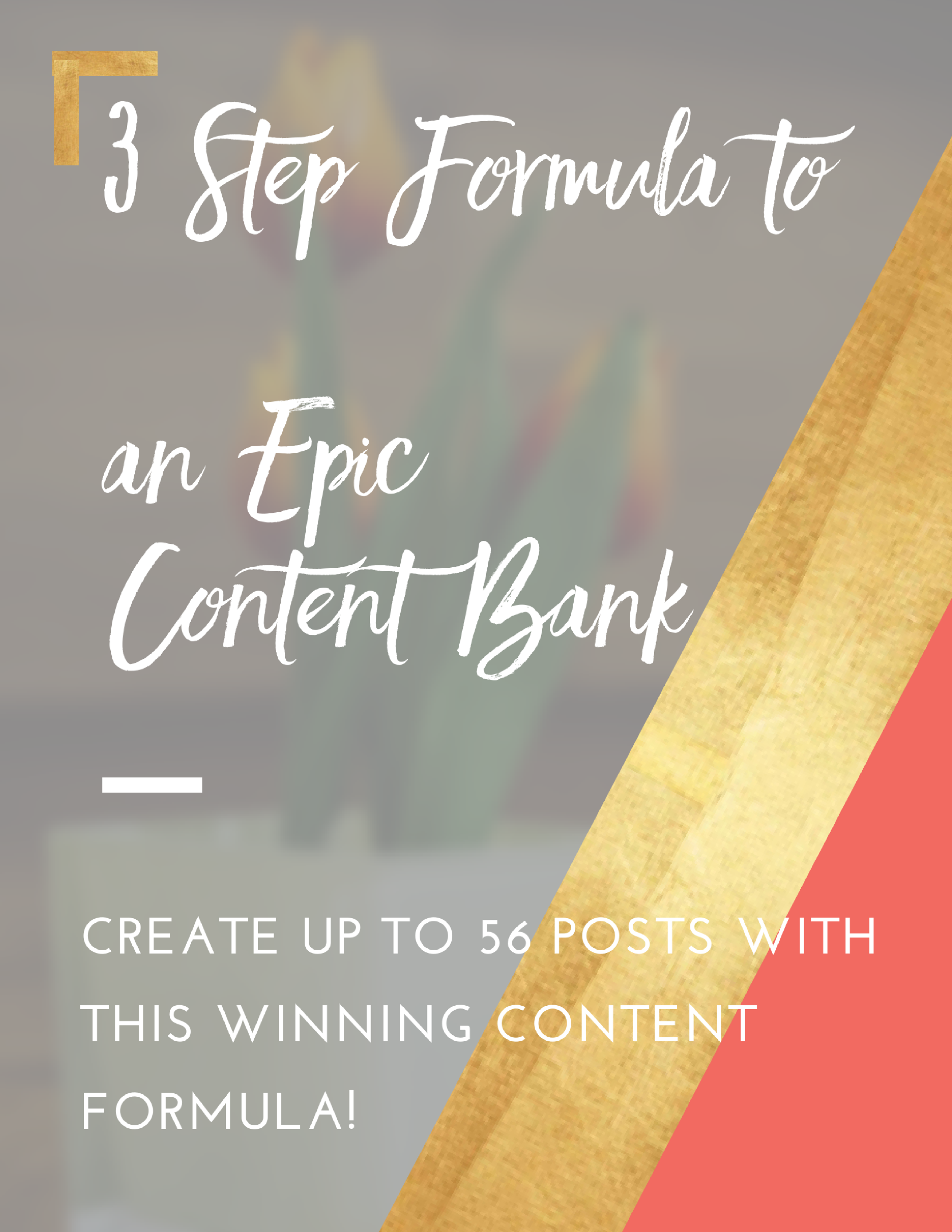 3 Steps to Formula to an Epic Content Bank