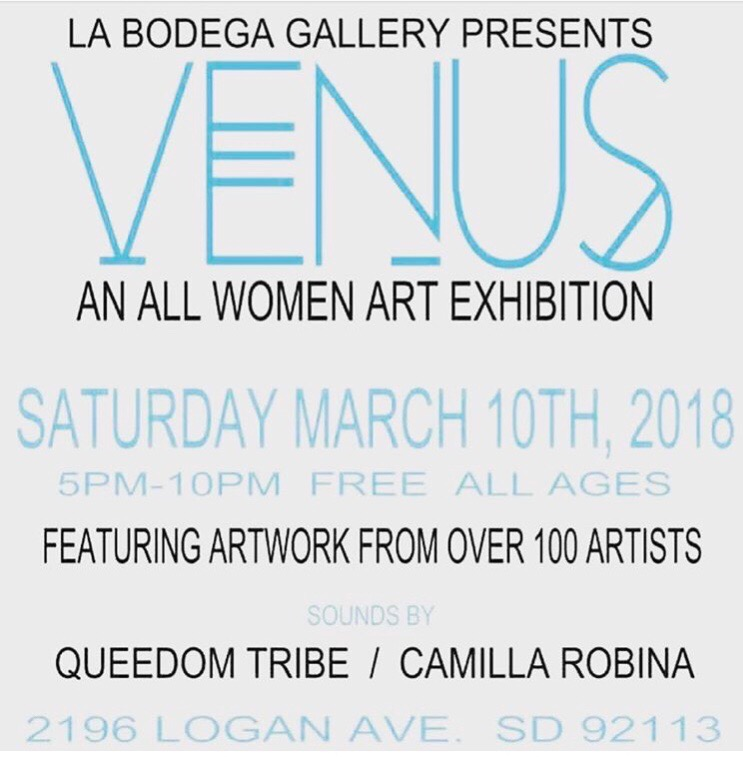 VENUS - Group exhibition of over 300 female and female identifying artists at La Bodega Gallery in San Diego.La Bodega Gallery, San Diego, CAMarch, 2018