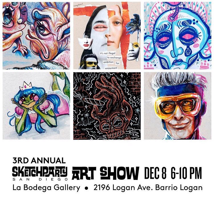 3rd Annual Sketchparty Art Show - Group exhibition of hundreds of local artists from the biweekly SketchpartySD events. Proceeds from the show were donated to buy more supplies to support the SketchpartySD community.La Bodega Gallery, San Diego, CADecember, 2018