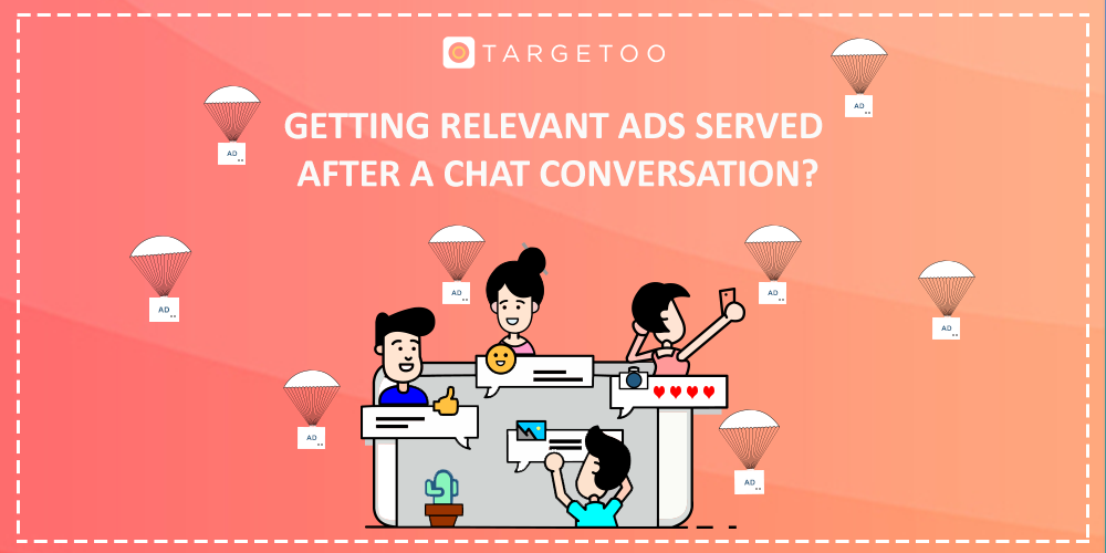 Getting relevant ads served after a chat conversation?