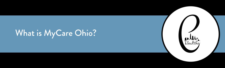 What is MyCare Ohio?