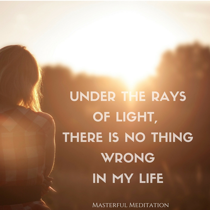 under the rays of light, there is no-thing wrong in my life (1).jpg