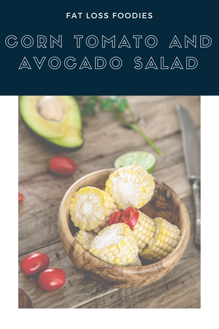 Fat Loss Foodies Corn Tomato and Avocado Salad